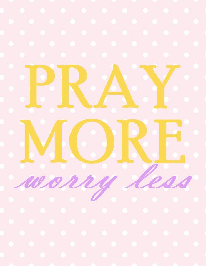 Pray More Worry Less Art Printable Free Gift DIY Idea