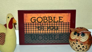 Thanksgiving Art Printable Gobble 'till you Wobble
