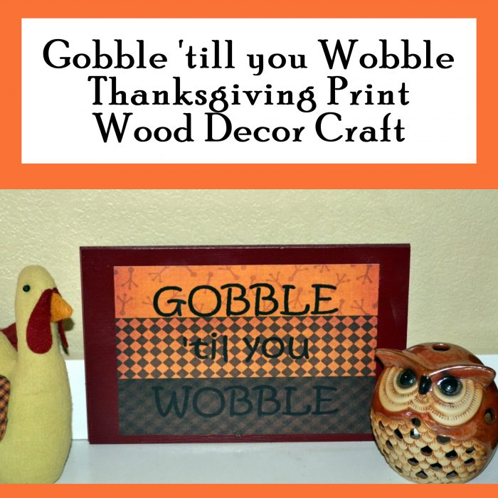 Gobble 'till you Wobble Thanksgiving Art Printable