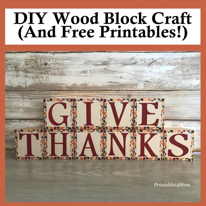 Give Thanks Wooden Blocks Craft and free Printables