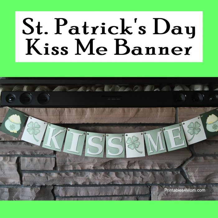 Kiss Me St. Patrick's Day Banner with Free Printables DIY Craft