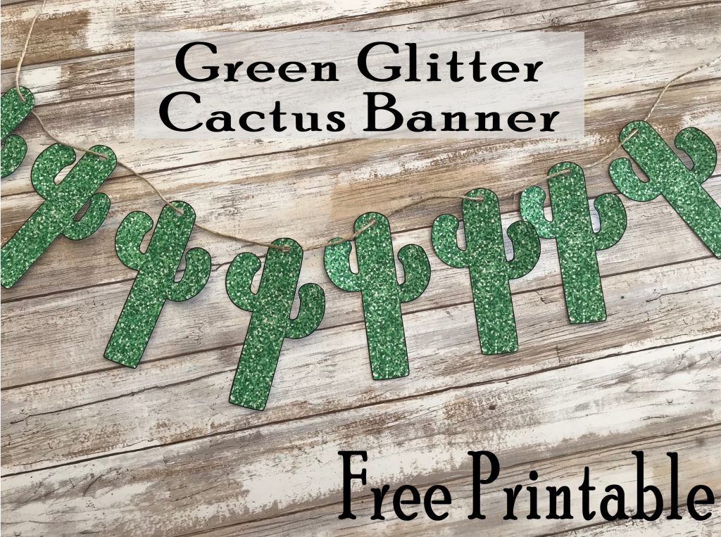 Free Printable Cactus Banner Decoration
