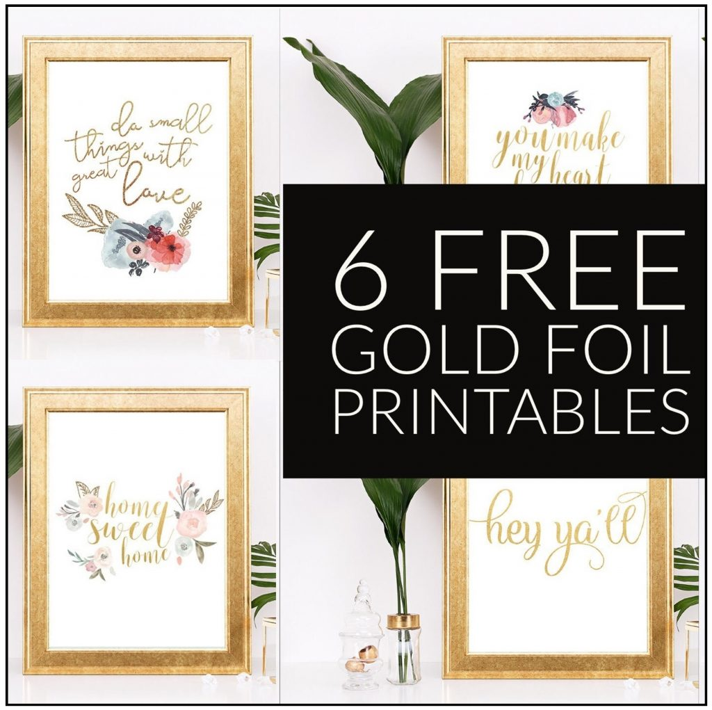 6 Free Gold Foil Home Decor Printables. Free and Easy DIY Homewarming or Mother's Day gift.