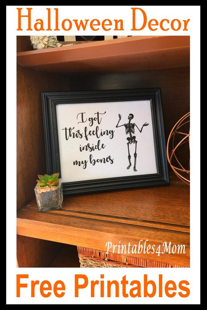 I Got This Feeling Inside My Bones Skeleton Dancing Art Print. Free printable for halloween decor or gift.