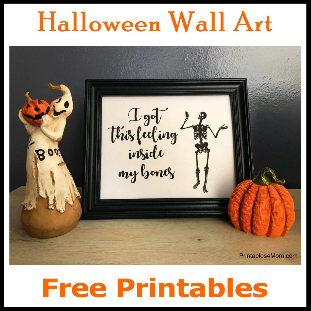 I Got This Feeling Inside My Bones free Printable. DIY Halloween Skeleton Wall art or gift.