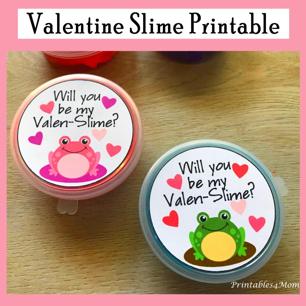 DIY Slime Valentine's for kids! Free Printable. Will you be my Valen-Slime?
